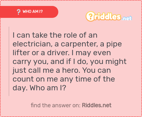 I can take the role of an electrician, a carpenter, a pipe